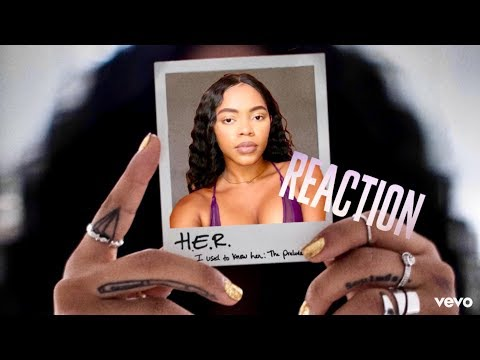 H.E.R - I Used To Know Her: The Prelude  (REACTION)