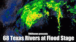 68 Texas Rivers at Flood Stage & 3 more days of Major rain