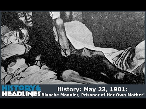 May 23 1901 Blanche Monnier Prisoner Of Her Own Mother