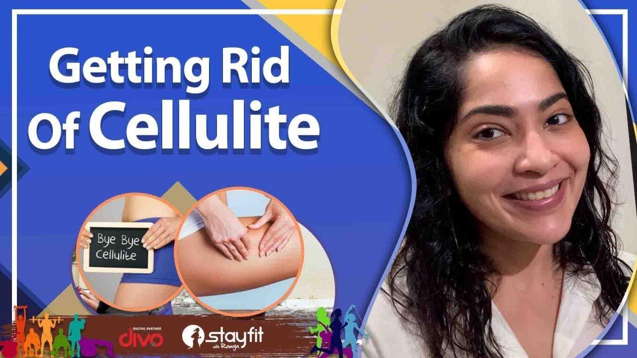 Getting Rid Of Cellulite | Ramya