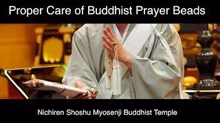 Proper Care of Buddhist Prayer Beads - Nichiren Shoshu Buddhism