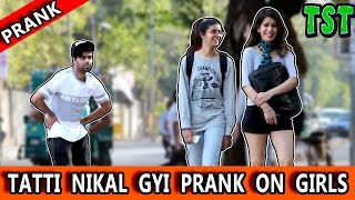 """TATTI"" Nikal Gyi Prank on ""GIRLS"" - TST - Pranks in India"