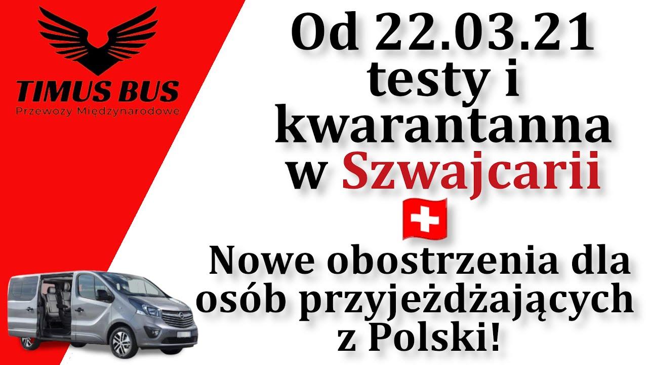 Od 22 marca kwarantanna i testy dla osób jadących z Polski do Szwajcarii!   Timus Bus