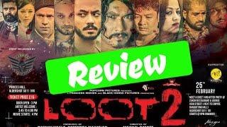 Loot 2 Review | लुट २ समिक्षा (भिडियो) | New Nepali Movie #BikuDAA