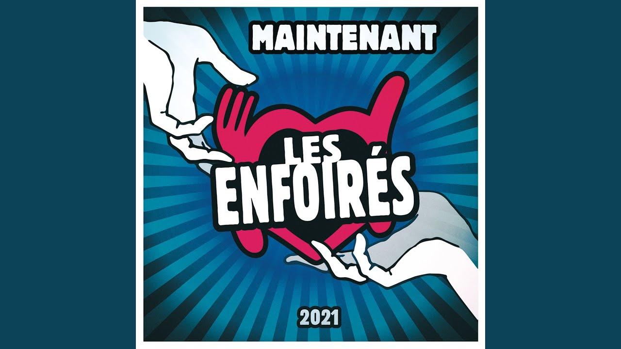 LES ENFOIRES : MAINTENANT
