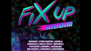 FIX UP RIDDIM MIX FT. SEAN PAUL, VYBZ KARTEL, AIDONIA & MORE {DJ SUPARIFIC}