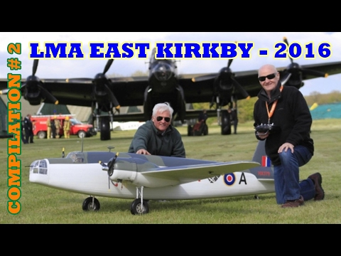 EAST KIRKBY LMA RC GIANT MODEL AIRCRAFT SHOWLINE COMPILATION # 2 - 2016