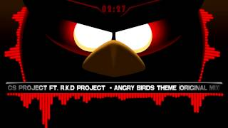 CS Project Ft. R.K.D Project - Angry Birds Theme (Original Beat Mix) ♪