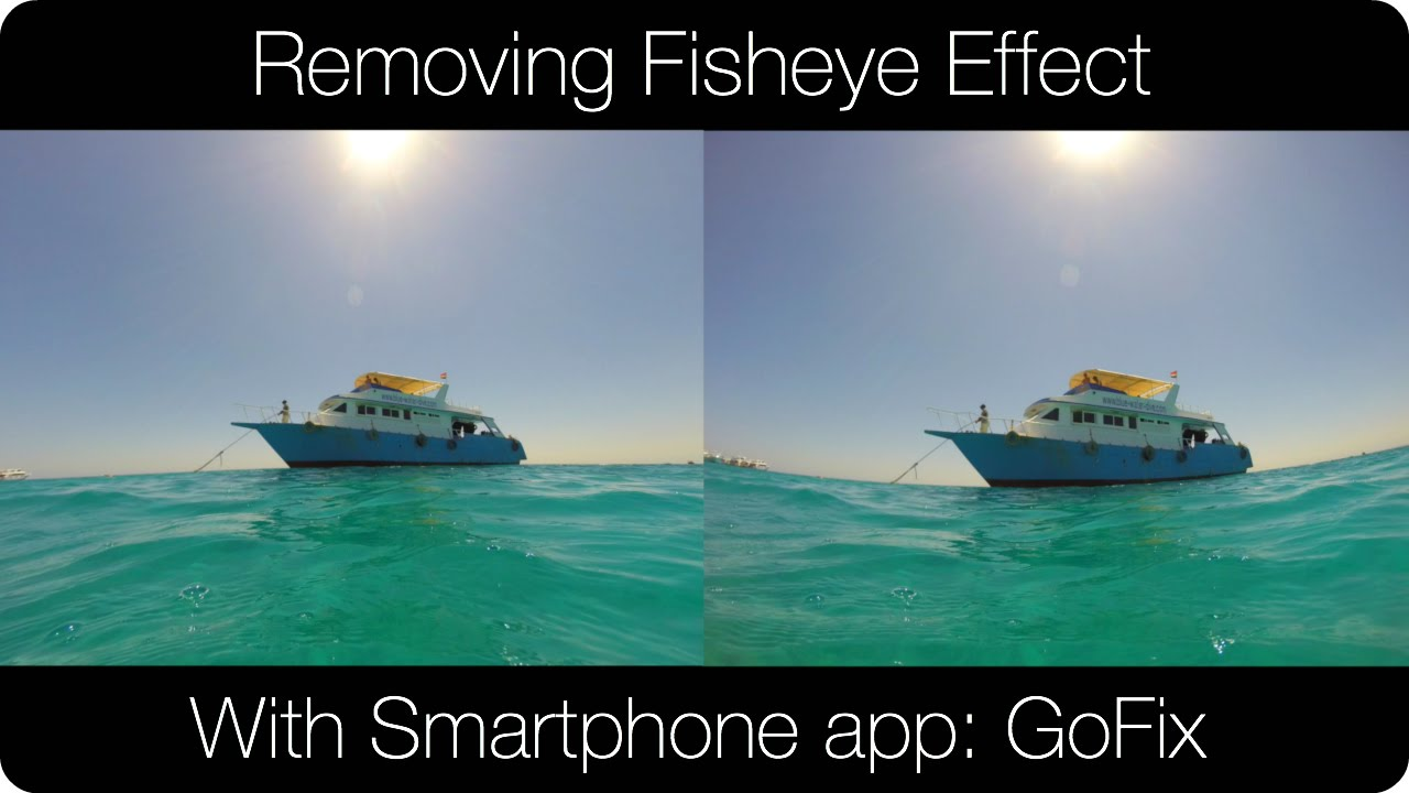 Remove Fisheye Effect (GoPro) Photos - Smartphone app GoFix