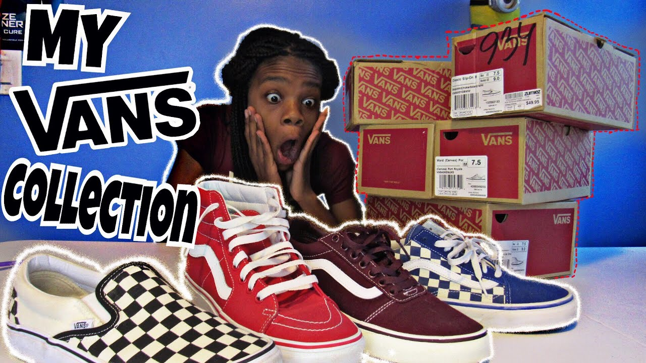 68274f6c069ed1 My VANS Collection‼ 🔥 - YouTube