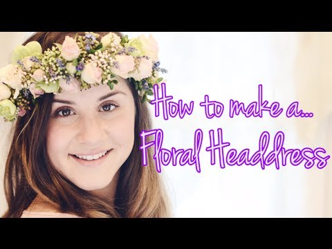 How To Make A Floral Headdress