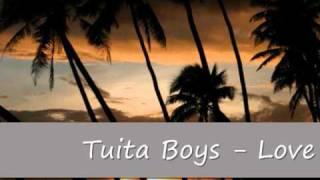 Tuita Boyz - Love Me Always