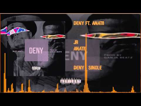 JR - Deny Ft. Anatii (OFFICIAL AUDIO 2015)