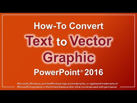 How to Convert Text to Vector Graphic in PowerPoint 2016
