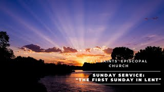 """""""First Sunday in Lent""""   All Saints' Episcopal Church   Sunday Service"""