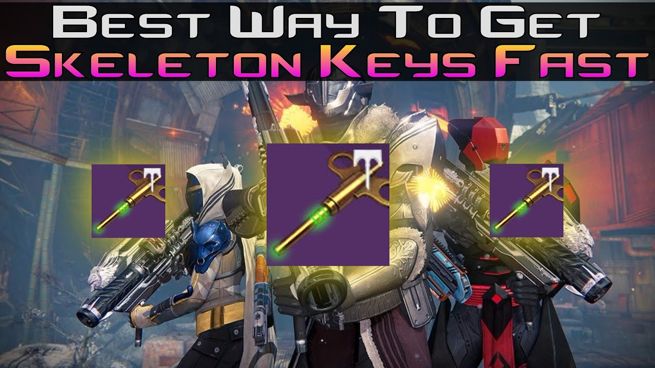destiny fastest and best way to get skeleton keys exclusive