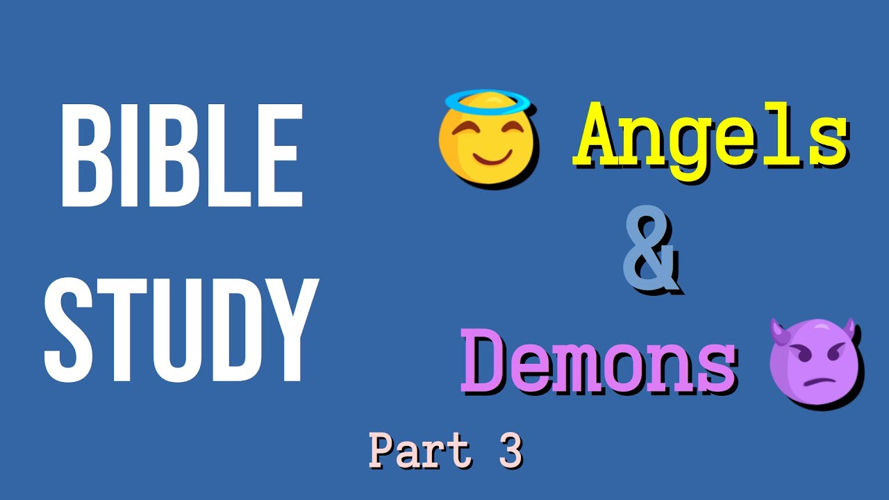 Online Bible Study: Angels and Demons Part 3