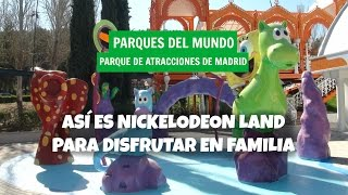 Nickelodeon Land nueva zona familiar  Parque de Atracciones Madrid