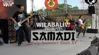 Samadi - WilaBaliW live at the Pulp Summer Slam XV