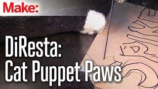 DiResta: Cat Puppet Paws