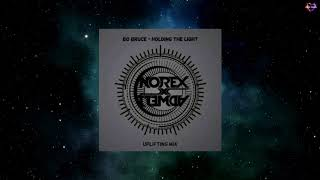 Bo Bruce - Holding The Light (Norex & Adwell Uplifting Mix)