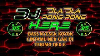 Download DJ BLA BLA X PONG X HERE - DIAN SUSANTO AXL - JATIM SLOW BASS 2020