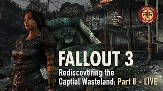 Fallout 3 | Live Stream | Rediscovering the Capital Wasteland | PC Modded | Part 8
