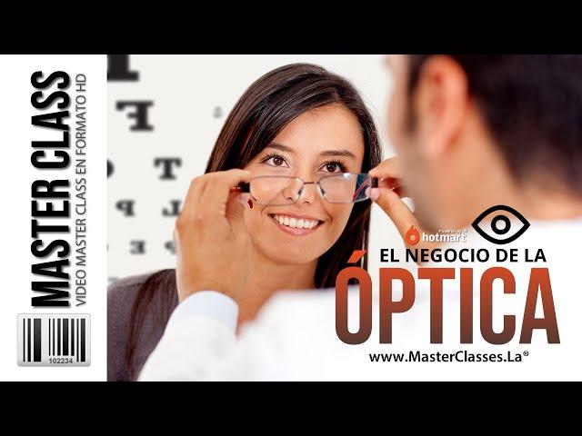El Negocio de la Óptica - Todo lo que necesitas para tener un negocio rentable.