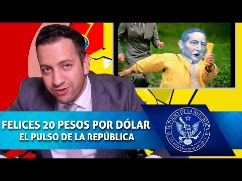 FELIZ DÓLAR A 20 PESOS - EL PULSO DE LA REPÚBLICA