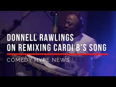 Donnell Rawlings Remixes Cardi B's Song To Call Out Online Comedians - CH News