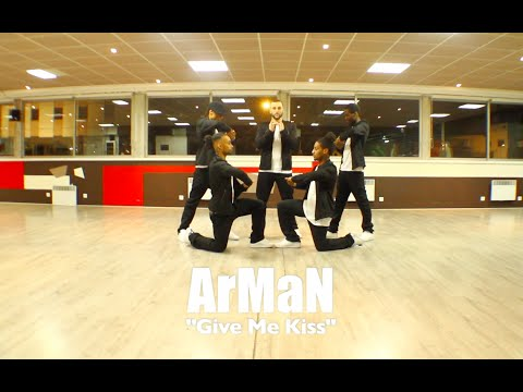 ArMaN - Give Me A Kiss - HeyCrew (Studio MRG)