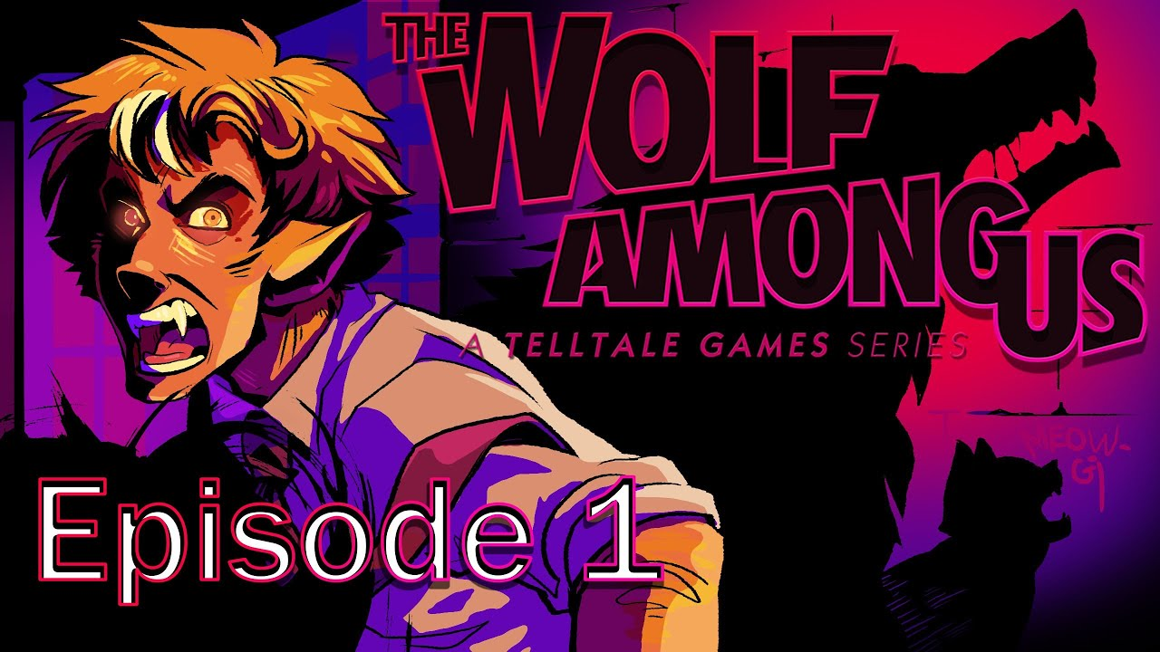 Mega Hour of Power - The Wolf Among Us Episode 1