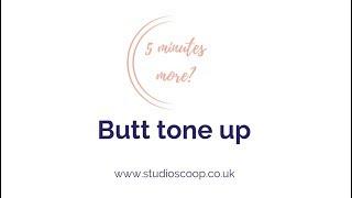 Studio Scoop Pilates   5 Minutes More   Butt tone up