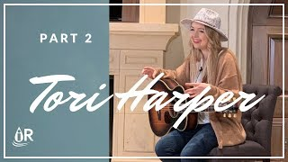 Tori Harper Telling Her Story and Sharing Her Songs -  Part 2