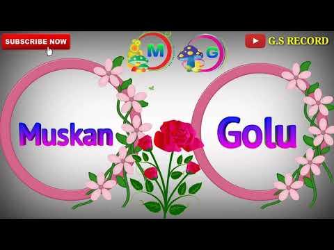 Muskan || Name & Golu Name 3D WhatsApp Status || Galfriend Boyfriend Name Status