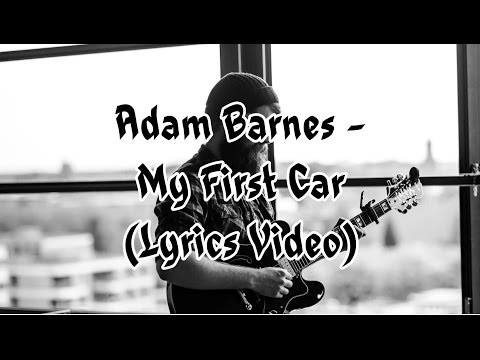 Adam Barnes - My First Car (Lyrics Video)