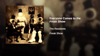 Everyone Comes to the Freak Show