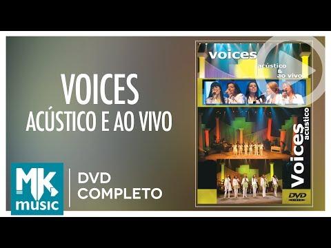 Voices - Aústico e Ao Vivo (DVD COMPLETO)
