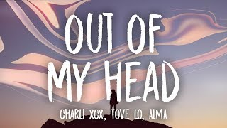 Charli XCX - Out Of My Head (Lyrics) feat. Tove Lo & ALMA