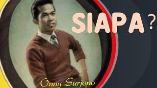 "Download Full Album "" SIAPA"" ONNY SURJONO & ORKES MUS K WIRJA"