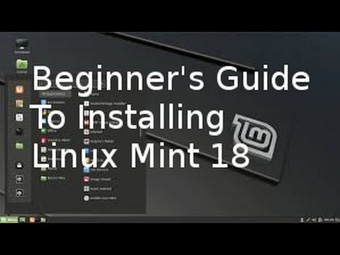 Beginners Guide To Installing Linux Mint 18