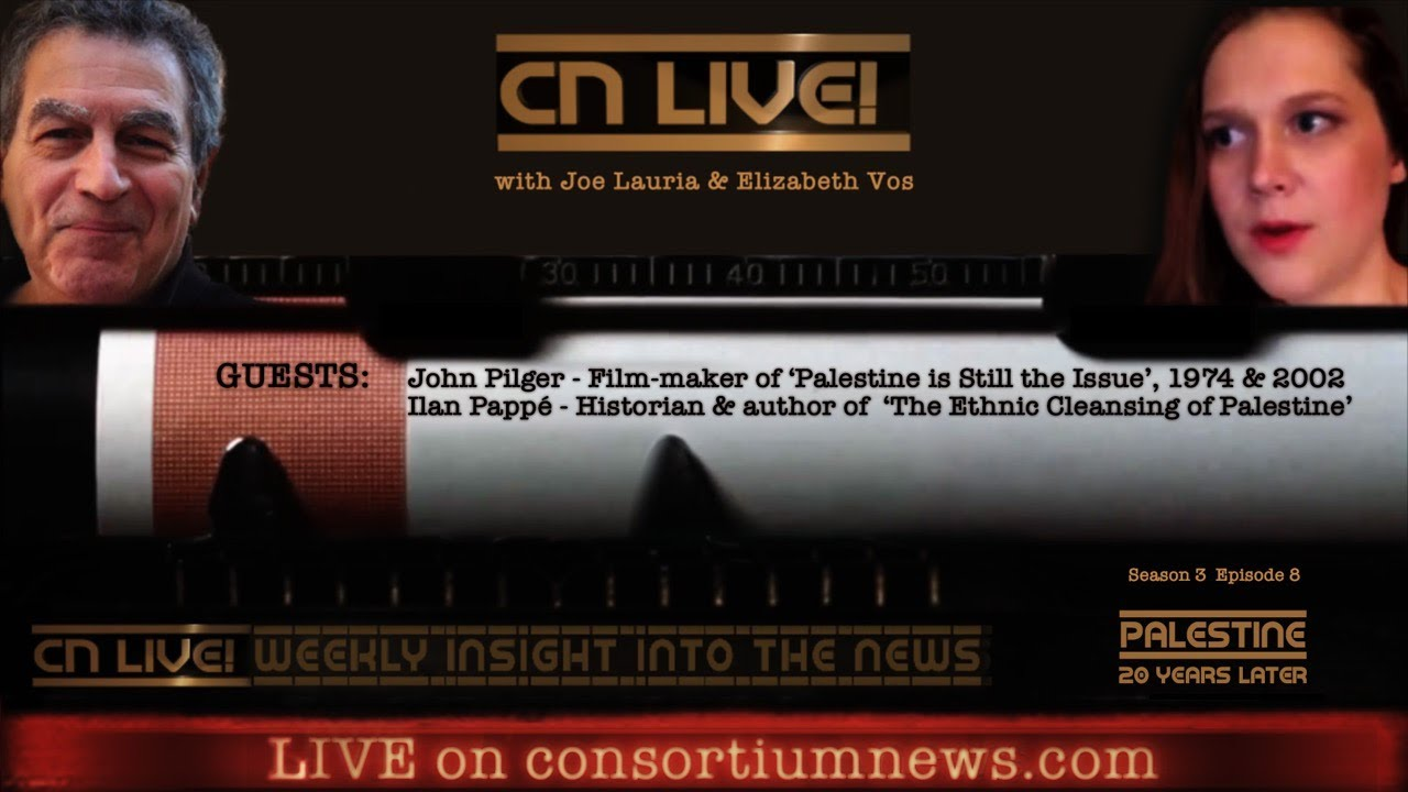 CN Live! S3E8 - PALESTINE 20 YEARS LATER - with John Pilger & Ilan Pappé
