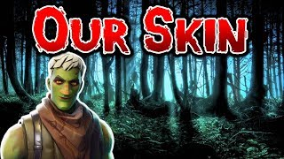 Fortnite Creepypasta: Our Skin