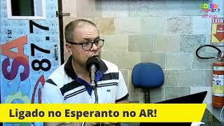 LIGADO NO ESPERANTO! 09/05/2021