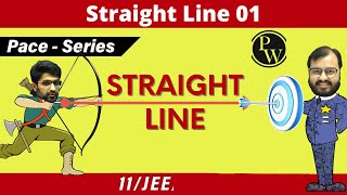 Straight Lines 01 | Inclination, Slope, Equątion of a Straight Line | CLASS 11 | JEE | PACE SERIES