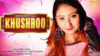 Khushboo || Nirmal Sahota || Sanam Gill Latest Punjabi Song 2019