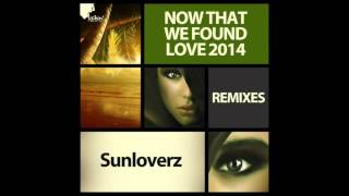 Sunloverz - Now That We Found Love 2014 (Norman Netro Edit)