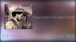 Bob marley and the wailers nice time(mp3+Download)