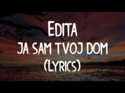 EDITA – JA SAM TVOJ DOM (OFFICIAL VIDEO)(Lyrics/Tekst)