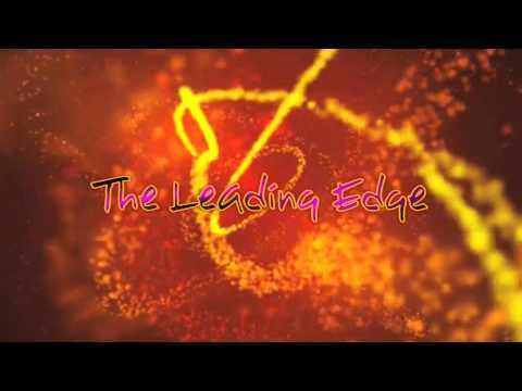 The Leading Edge intro